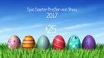 Epic Easter PreService Show, 2017