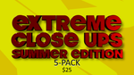 Extreme Close-Ups, Summer Edition 5-Pack