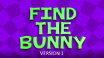 Find the Bunny, Version 1