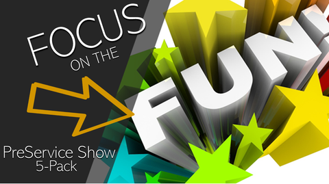 Focus on the Fun PreService Show 5-Pack