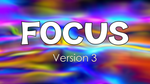 Focus - Version 3