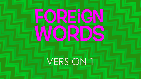Foreign Words - Version 1