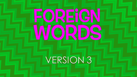 Foreign Words - Version 3