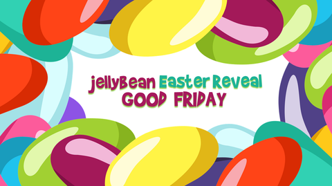 Jellybean Easter Reveal - Good Friday