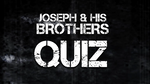 Joseph and His Brothers - Bible Quiz
