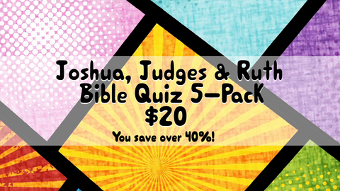 Joshua, Judges, Ruth Bible Quiz 5-Pack