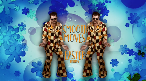 Smooth Moves, Easter