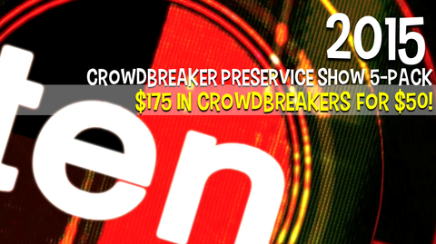 2015 - Crowdbreaker PreService Show 5-Pack