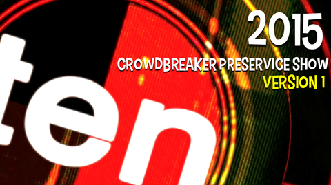 2015 - Crowdbreaker PreService Show - Version 1