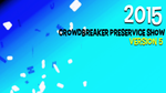 2015 - Crowdbreaker PreService Show - Version 5