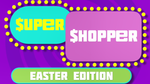 Super Shopper, Easter