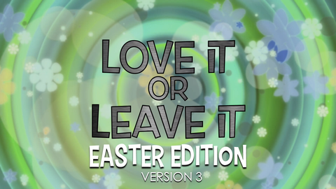 Love it or Leave it Easter Edition, Version 3