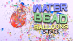 Water Bead Balloons 5-Pack