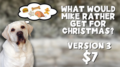 What Would Mike Rather Get for Christmas - Version 3