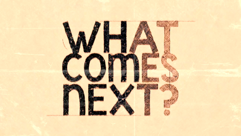 What Comes Next - Version 1