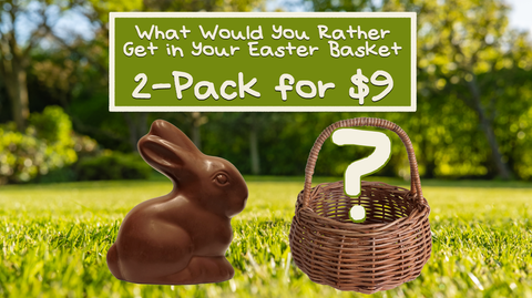 What Would You Rather Get in Your Easter Basket - Version 3
