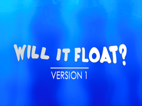 Will it Float - Version 1