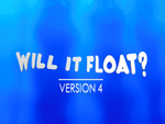 Will it Float - Version 4