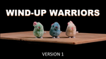 Wind-Up Warriors, Version 1