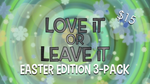 Love it or Leave it, Easter Edition 3-Pack