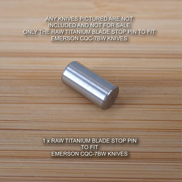 Emerson CQC-7BW CQC-7 CQC Knife Custom Titanium Blade Stop Pin - RAW