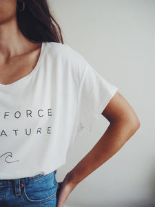 'Be A Force of Nature' White Tee