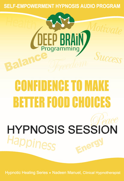 Confidence To Make Better Food Choices Self Hypnosis mp3 audio Hypnosis Session - Nadeen Manuel