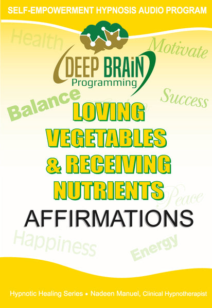 Loving Vegetables & Receiving Nutrients Affirmations with Binaural Beats FREE mp3 Download - Nadeen Manuel