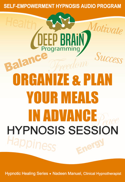 Organize & Plan Your Meals In Advance Self Hypnosis mp3 audio Hypnosis Session - Nadeen Manuel
