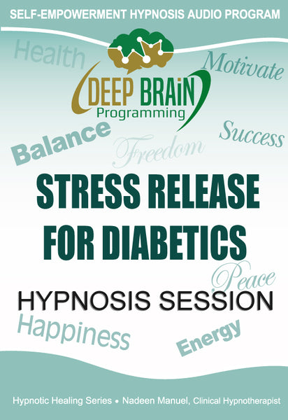 Stress Release For Diabetics Self Hypnosis mp3 audio Hypnosis Session - Nadeen Manuel