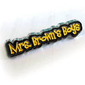 Mrs. Brown's Boys logo pin