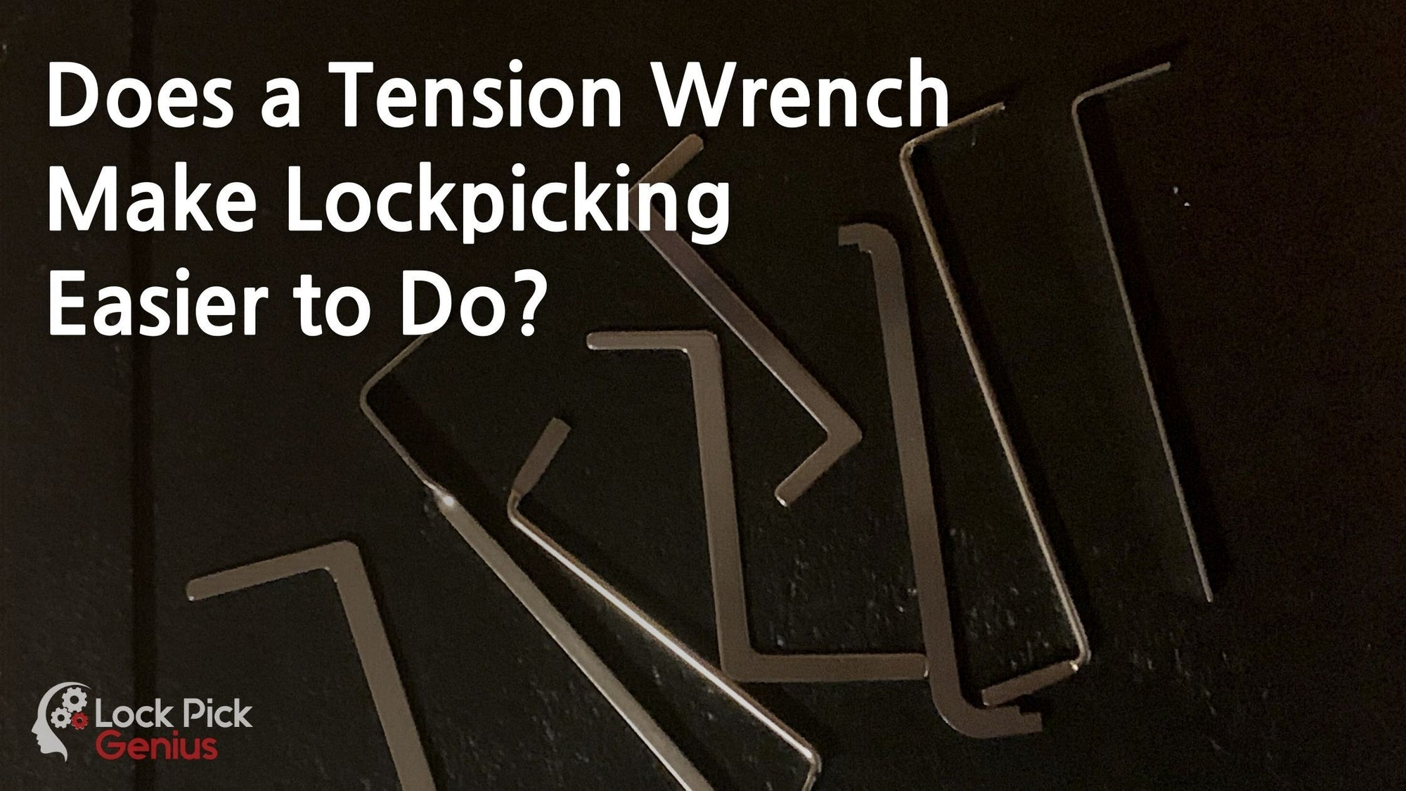 Does a Tension Wrench Make Lockpicking Easier to Do