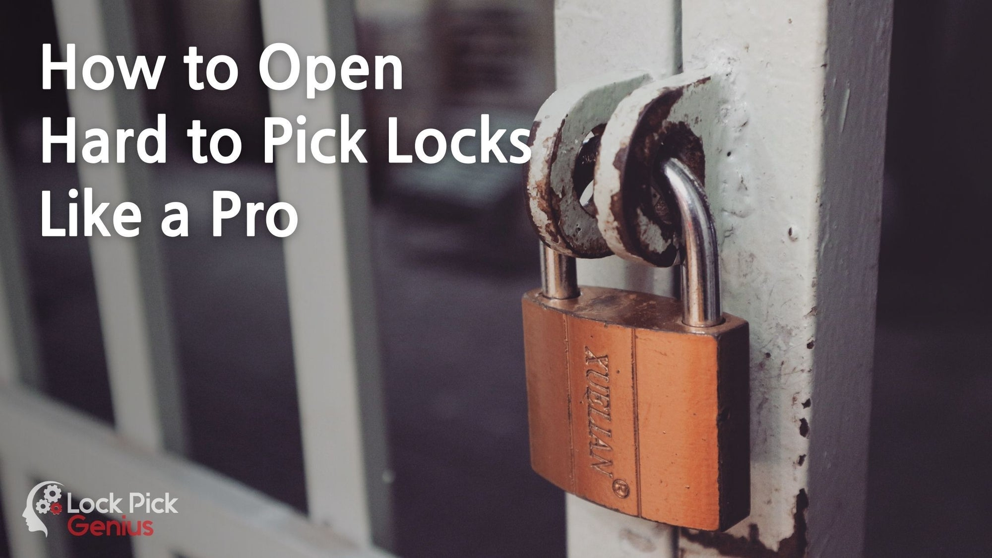 How to Open Hard to Pick Locks Like a Pro