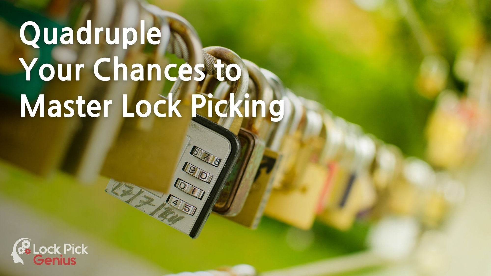 Quadruple Your Chances to Master Lock Picking or Get Your Money Back