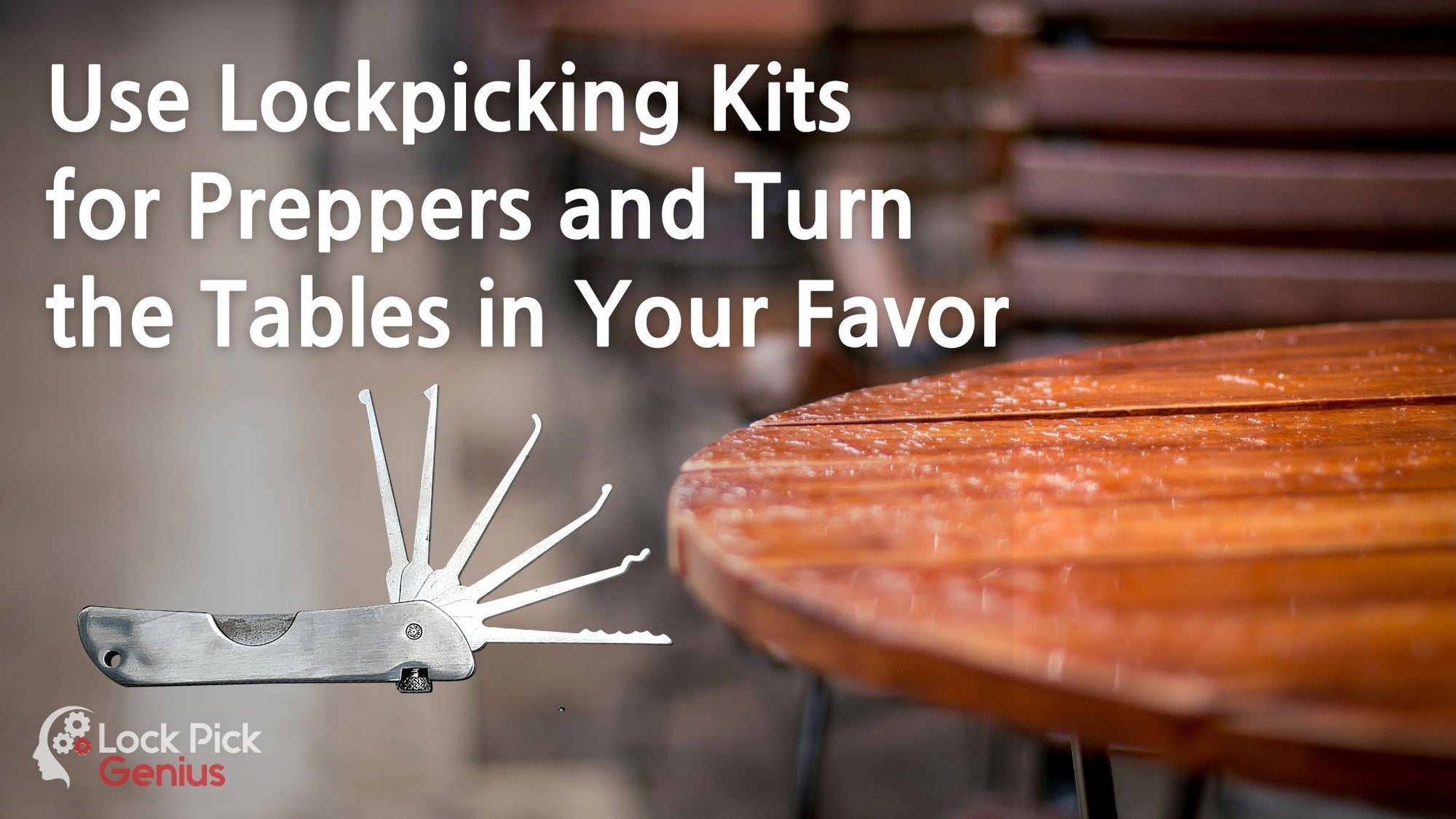 Use Lockpicking Kits for Preppers and Turn the Tables in Your Favor