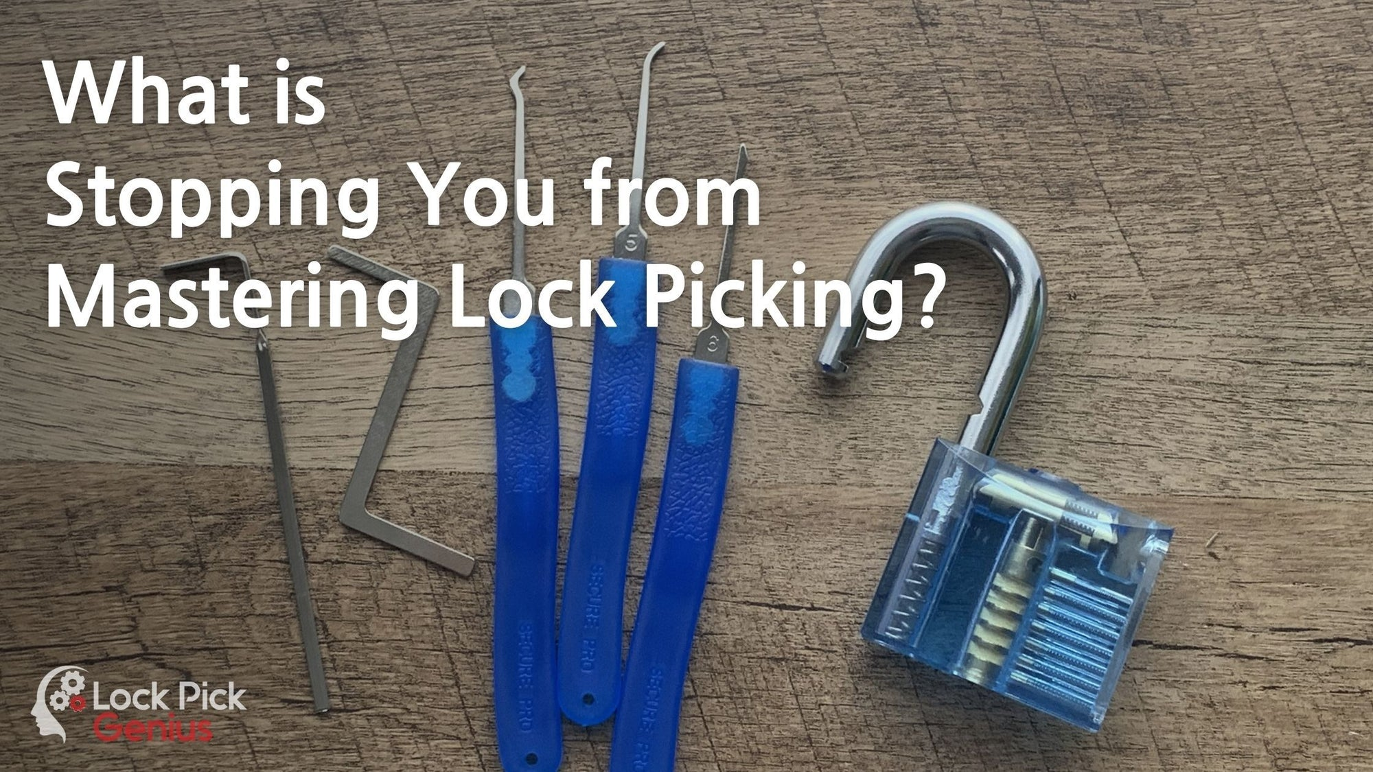 What Is Stopping You from Mastering Lock Picking?