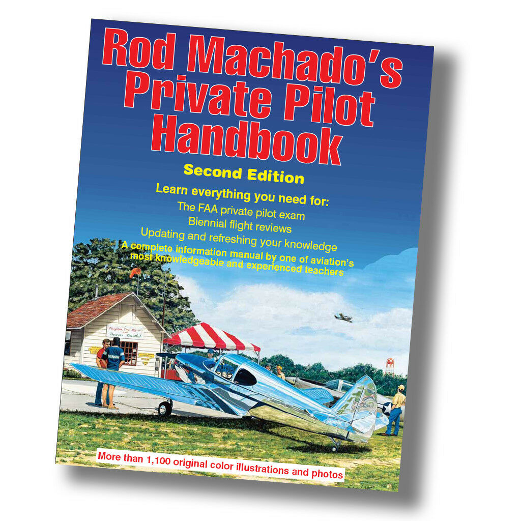Rod Machado's Private Pilot Handbook Third Edition A Great Resource For Students