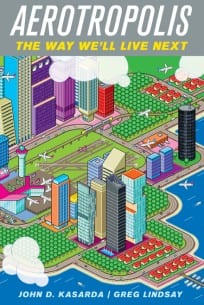 Aerotropolis: City Designs of the Future
