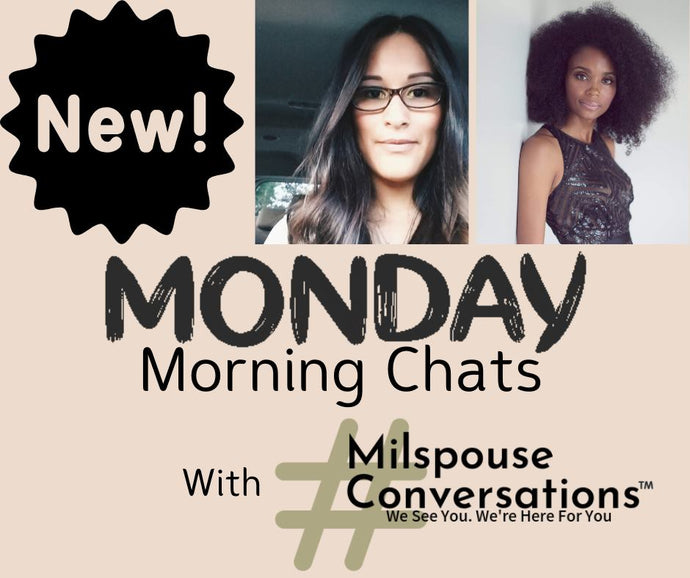 Monday Morning Chats With Milspouse Conversations