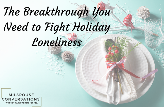 The Breakthrough You Need to Fight Holiday Loneliness