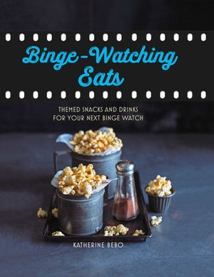 BINGE WATCHING EATS