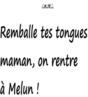 Remballe tes tongues