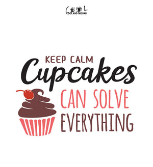 Keep Calm, Cupcakes can solve Everything