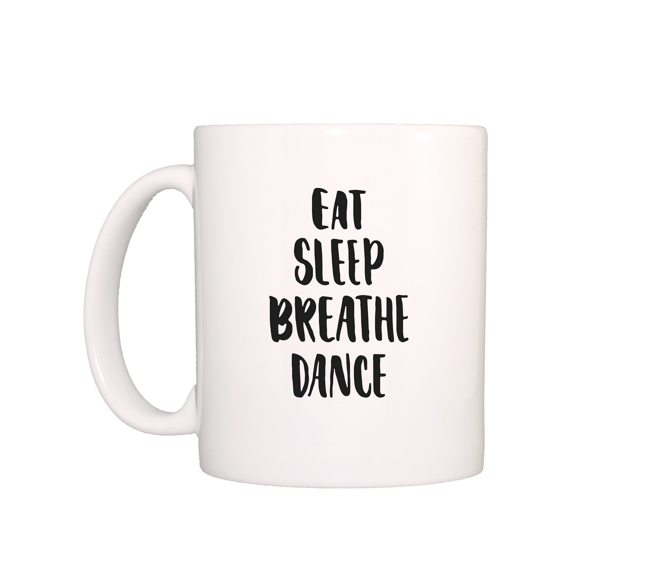 mug Eat Sleep Breathe Dance