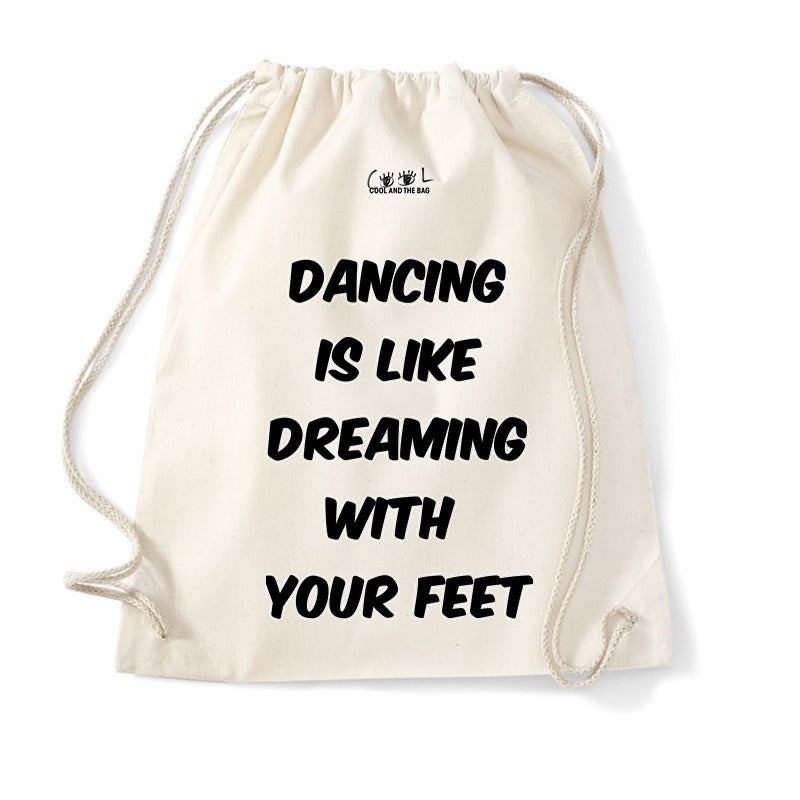 sac de gym Dancing is like dreaming with your feet