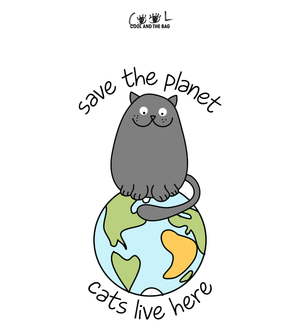 Save the planet, cats live here