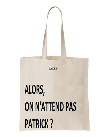 tote bag on n'attend pas patrick