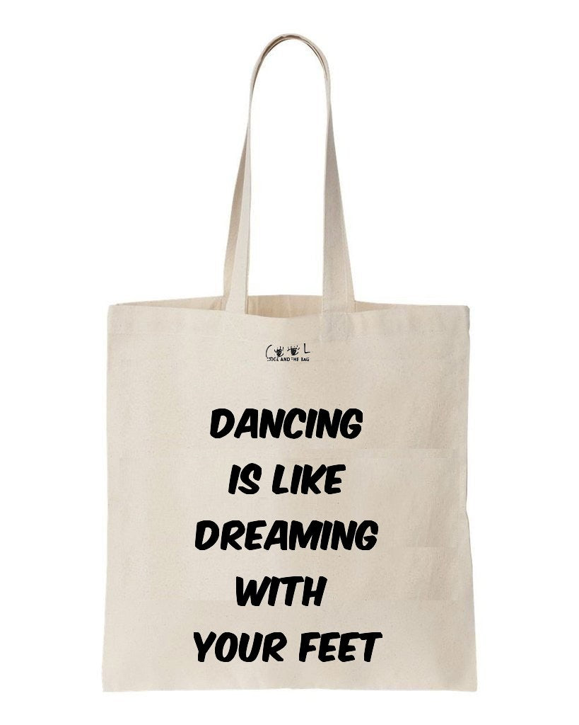 tote bag Dancing is like dreaming with your feet
