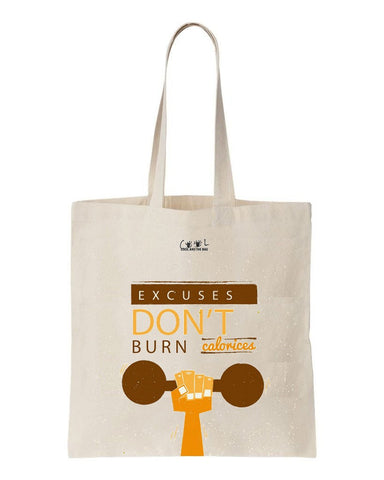 tote bag Excuses don't burn calorices