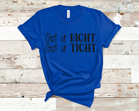 Get It Right Get It Tight: Crew